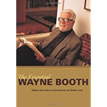 The Essential Wayne Booth by Wayne C. Booth (2006-07-15)