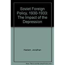 Soviet Foreign Policy, 1930-1933: The Impact of the Depression