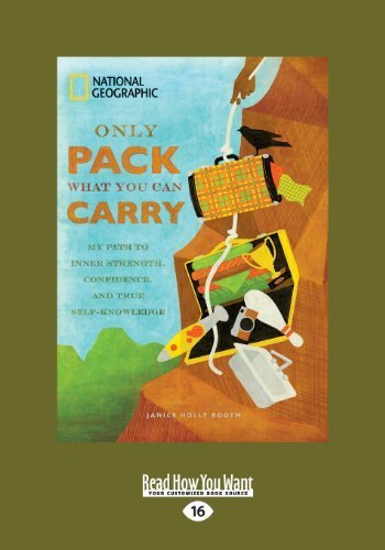 Only Pack What You can Carry: My Path to Inner Strength, Confidence, and True Self-Knowledge by Janice Holly Booth (2013-08-22) (Packs Innere)