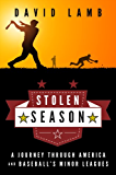 Stolen Season: A Journey Through America and Baseball's Minor Leagues (English Edition)