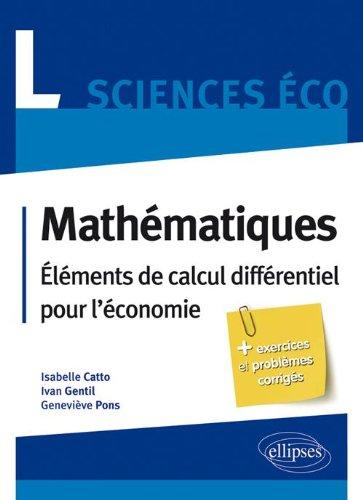 Mathmatiques L Sciences Economiques : Elments de calcul diffrentiel pour l'conomie