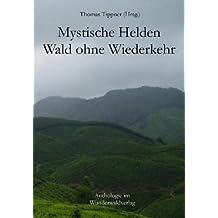 Mystische Helden, Wald ohne Wiederkehr