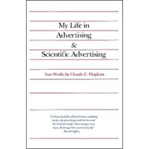 My Life in Advertising and Scientific Advertising (Advertising Age Classics Library)