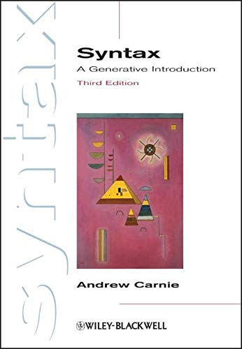 Syntax: A Generative Introduction (Introducing Linguistics, Band 4)