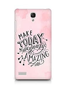 AMEZ make today ridiculously amazing Back Cover For Xiaomi Redmi Note 4G
