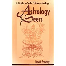 Astrology of the Seers: A Guide to Vedic/Hindu Astrology (English Edition)