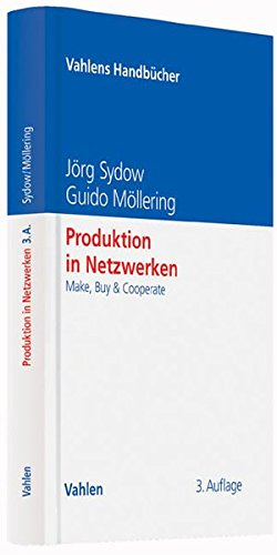 Produktion in Netzwerken: Make, Buy & Cooperate