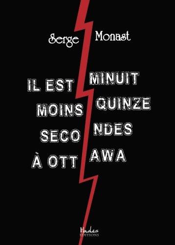 Il Est Minuit Moins Quinze Secondes a Ottawa