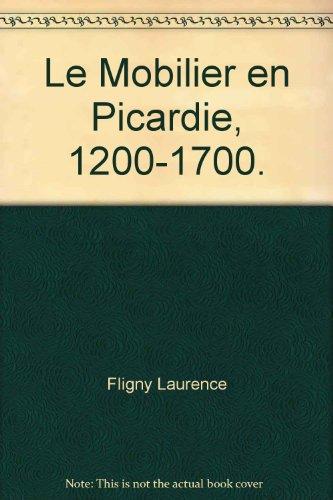 Le mobilier en Picardie, 1200-1700