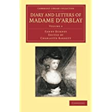 Diary and Letters of Madame d'Arblay: Volume 4: Edited by her Niece