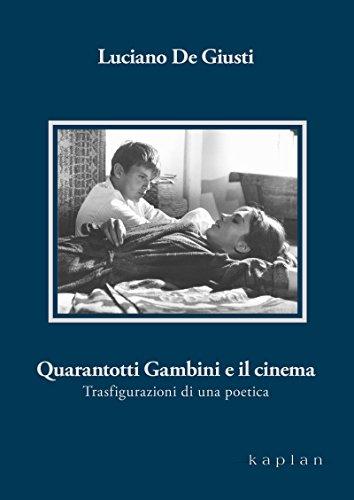 Quarantotti Gambini e il cinema: Trasfigurazioni di una poetica (Orizzonti) di Luciano de Giusti
