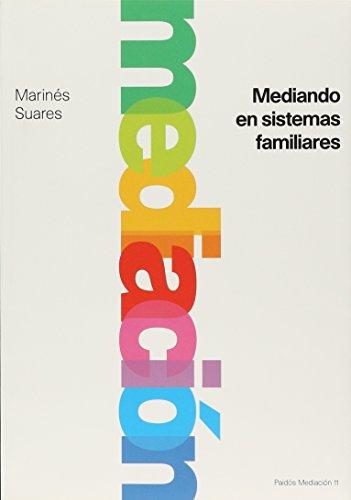 Mediando en sistemas familiares (Paidos Mediacion) por Marines Suares