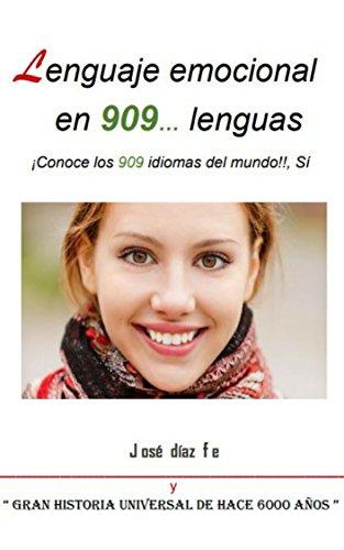 Lenguaje emocional en 909...lenguas: ¡ Conoce los 909 idiomas del mundo !!, Sí por Jose Fernando Diaz Fernandez