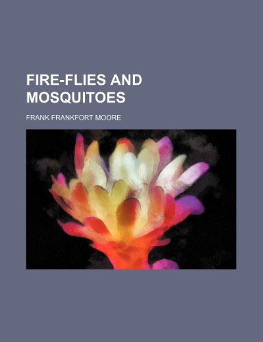 Fire-Flies and Mosquitoes