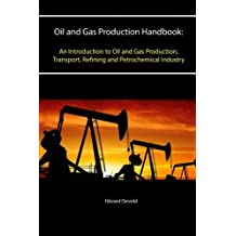 Oil and Gas Production Handbook: An Introduction to Oil and Gas Production, Transport, Refining and Petrochemical Industry by HÃ¥vard Devold (2015-12-23)