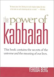 The Power of Kabbalah : This Book Contains the Secrets of the Universe and the Meaning of Our Lives by Yehuda Berg (2002-01-01)