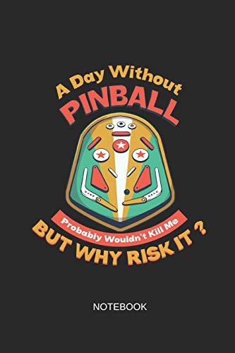 l Probably Wouldn't Kill Me But Why Risk It Notebook: Liniertes Notizbuch -Retro Pinball Maschine Arcade Gaming Geschenk ()