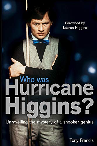 Who Was Hurricane Higgins?: The man, the myth, the real story por Tony Francis