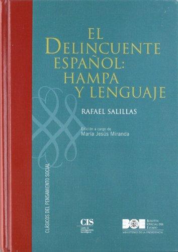 El Delincuente español: hampa y lenguaje (Clásicos del Pensamiento Social (CIS)) por Rafael Salillas