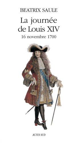 La Journée de Louis XIV, 16 novembre 1700