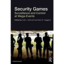 [( Security Games: Surveillance and Control at Mega-Events )] [by: Colin J. Bennett] [Jul-2011]