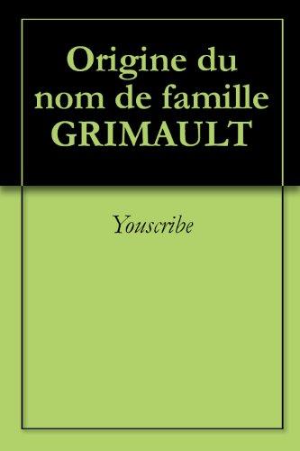 Origine du nom de famille GRIMAULT (Oeuvres courtes) par Youscribe