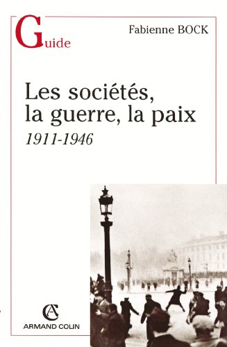 Livres Les sociétés, la guerre, la paix : 1911-1946 (Histoire) pdf ebook