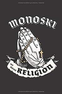 Monoski Ist Meine Religion: DIN A5 6x9 I 120 Seiten I Punkteraster I...