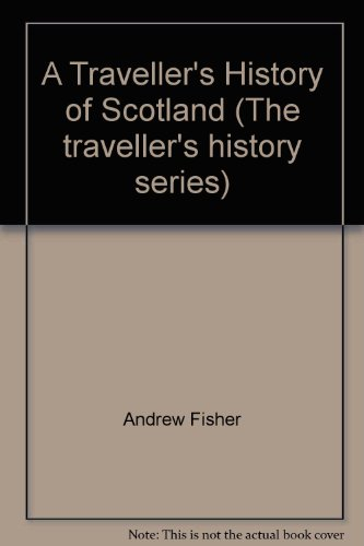 A Traveller's History Of Scotland por Andrew Fisher