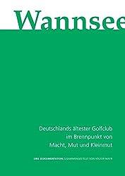 Wannsee: Deutschlands ältester Golfclub im Brennpunkt von Macht, Mut und Kleinmut