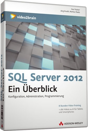 SQL Server 2012 - Ein Überblick - Video-Training (PC+Mac+Linux)