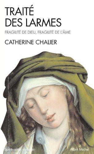 Traité des larmes : Fragilité de Dieu, fragilité de l'âme (Spiritualités vivantes) par Catherine Chalier