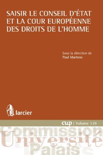 Saisir le Conseil d'État et la Cour européenne des droits de l'homme (Commission Université-Palais (CUP) t. 139)