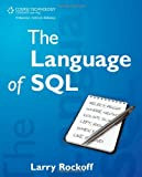 The Language of SQL: How to Access Data in Relational Databases