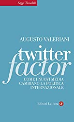 Twitter Factor: Come i nuovi media cambiano la politica internazionale (Saggi tascabili Laterza)