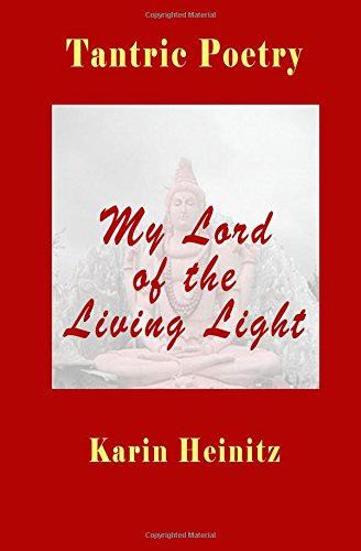 Tantric Poetry: My Lord of the Living Light