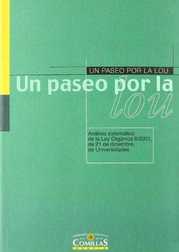 Un paseo por la LOU: Análisis sistemático de la Ley Orgánica 6/2001, de 21 de diciembre, de Universidades (Fuera de Colección)