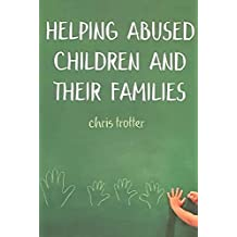 [Helping Abused Children and Their Families: Towards an Evidence-Based Practice Model] (By: Christopher Trotter) [published: August, 2004]