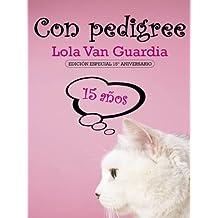 Con pedigree - Edición Especial 15º Aniversario (Salir del armario)