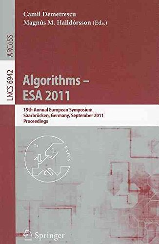 [(Algorithms - ESA 2011 : 19th Annual European Symposium, Saarbrucken, Germany, September 5-9, 2011, Proceedings)] [Edited by Camil Demetrescu ] published on (October, 2011)
