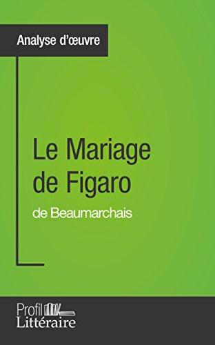 le-mariage-de-figaro-de-beaumarchais-analyse-approfondie-approfondissez-votre-lecture-des-romans-cla