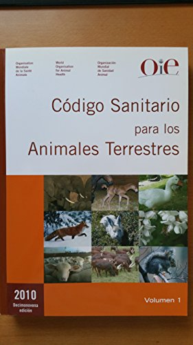 Codigo Sanitario para los Animales Terrestres, 2010/Sanitary code for the Terrestrial Animal, 2010 (1st International Conference, Florianopolis, December 2006: Proceedings) por Not Available