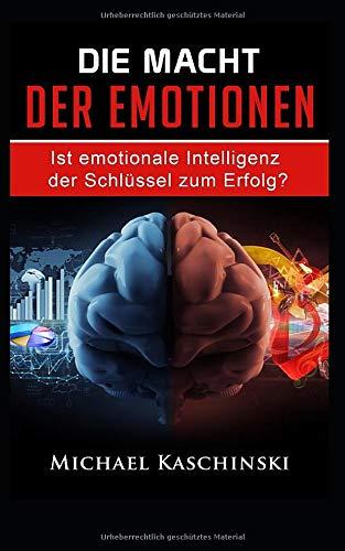 Die Macht der Emotionen: Ist emotionale Intelligenz der Schlüssel zum Erfolg?