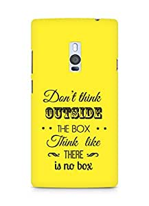 Amez Dont think Outside the Box think like there is no Box Back Cover For OnePlus Two