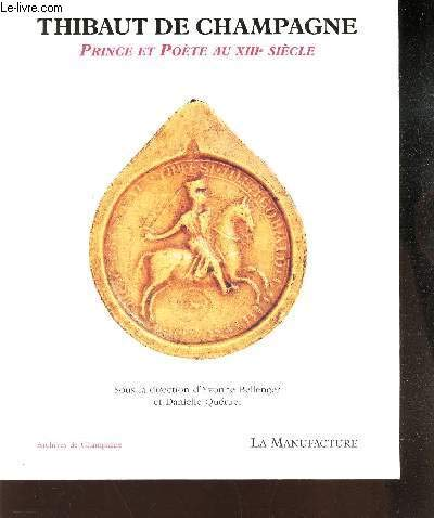 Thibaut de Champagne, prince et poète au XIIIe siècle