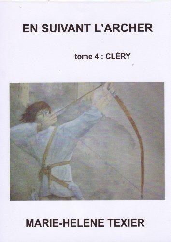 En suivant l'archer - tome 4 : Cléry