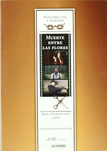 Guía para ver y analizar : Muerte entre las flores. Joel y Ethan Coen (1990) (Guías para ver y analizar cine) por Gonzalo González Laiz