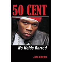 50 Cent - No Holds Barred (English Edition)