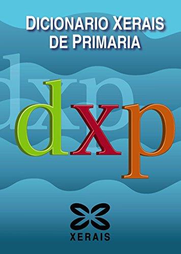 Dicionario Xerais de Primaria (Dicionarios - Dicionarios Xerais) - 9788499140445