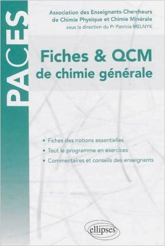 PACES Fiches & QCM de Chimie Générale UE1 de Association des Enseignants-Chercheurs de Chimie Physique et Minérale ( 30 juillet 2013 )